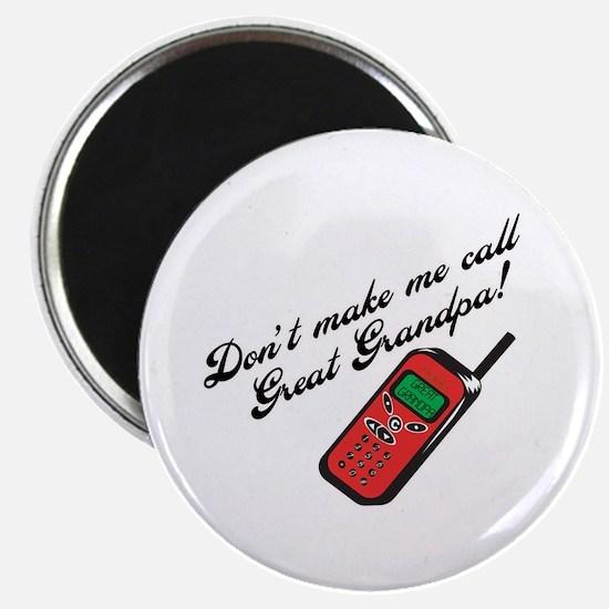 Don't Make Me Call Great Grandpa! Magnet