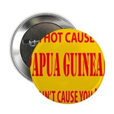 "Hot Papua New Guinean 2.25"" Button"