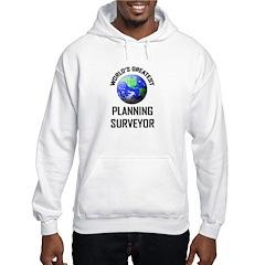 World's Greatest PLANNING SURVEYOR Hoodie