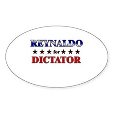 REYNALDO for dictator Oval Decal