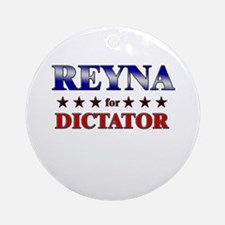 REYNA for dictator Ornament (Round)
