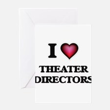 I love Theater Directors Greeting Cards