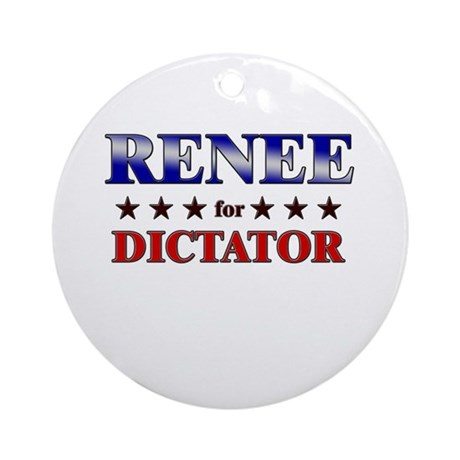 RENEE for dictator Ornament (Round)
