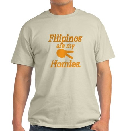 Filipinos are my homies Light T-Shirt