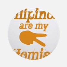 Filipinos are my homies Ornament (Round)