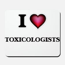 I love Toxicologists Mousepad