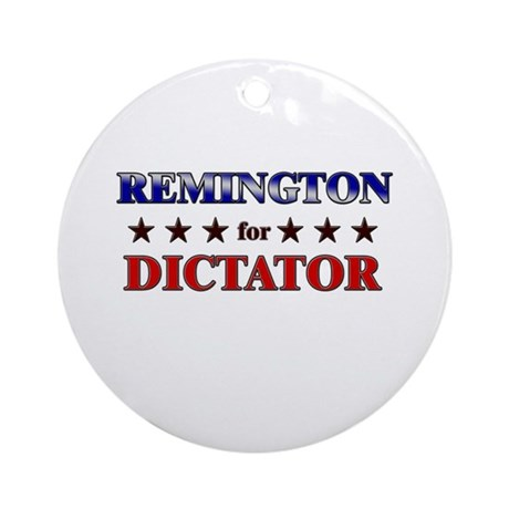 REMINGTON for dictator Ornament (Round)