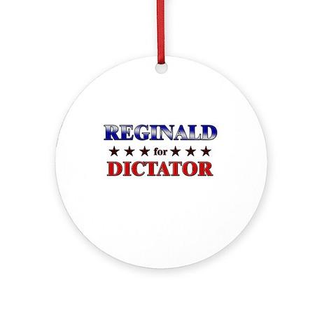 REGINALD for dictator Ornament (Round)