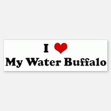 I Love My Water Buffalo Bumper Bumper Bumper Sticker