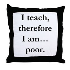 therefore poor Throw Pillow