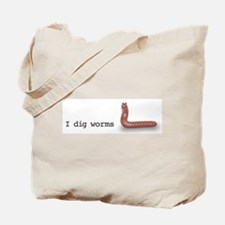 i dig worms Tote Bag