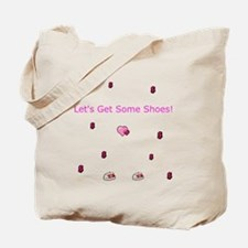Lets Get Some Shoes Tote Bag