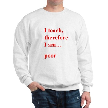 I teach therefore Sweatshirt
