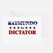 RAYMUNDO for dictator Greeting Card