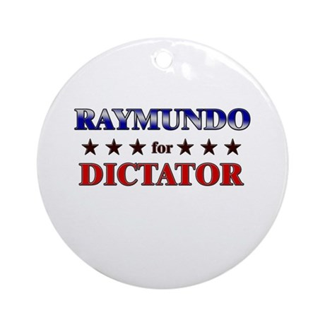 RAYMUNDO for dictator Ornament (Round)
