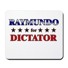 RAYMUNDO for dictator Mousepad