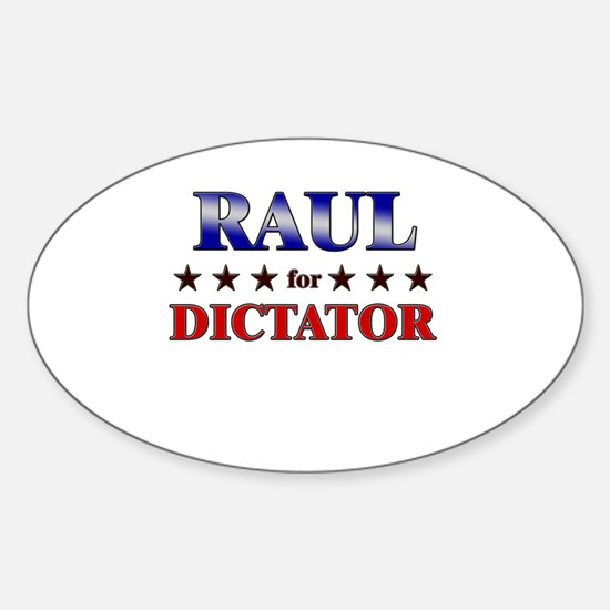 RAUL for dictator Oval Decal
