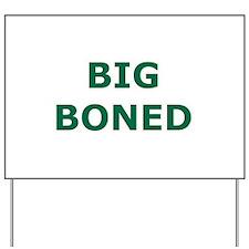 Big Boned Yard Sign