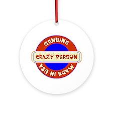 Genuine Crazy Person Ornament (Round)