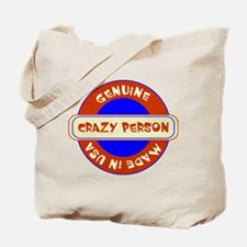 Genuine Crazy Person Tote Bag