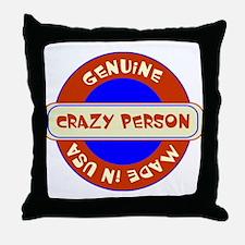 Genuine Crazy Person Throw Pillow