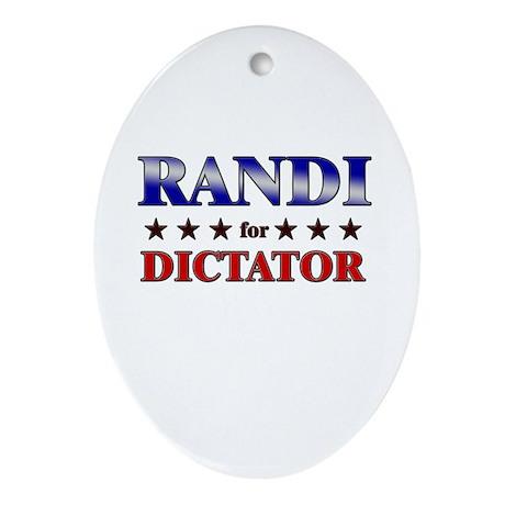 RANDI for dictator Oval Ornament