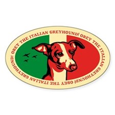 Obey the Italian Greyhound! Oval Decal