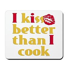 Kiss Better Than Cook Mousepad