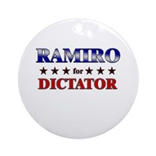 RAMIRO for dictator Ornament (Round)