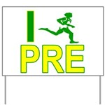 I Run PRE Yard Sign