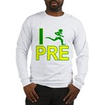 I Run PRE Long Sleeve T-Shirt