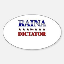 RAINA for dictator Oval Decal