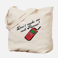 Don't Make Me Call Papaw! Tote Bag