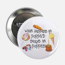 """What Happens at Poppa's... 2.25"""" Button"""