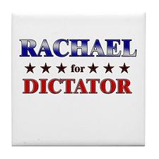 RACHAEL for dictator Tile Coaster