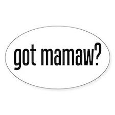 got mamaw? Oval Decal