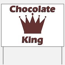 Chocolate King Yard Sign