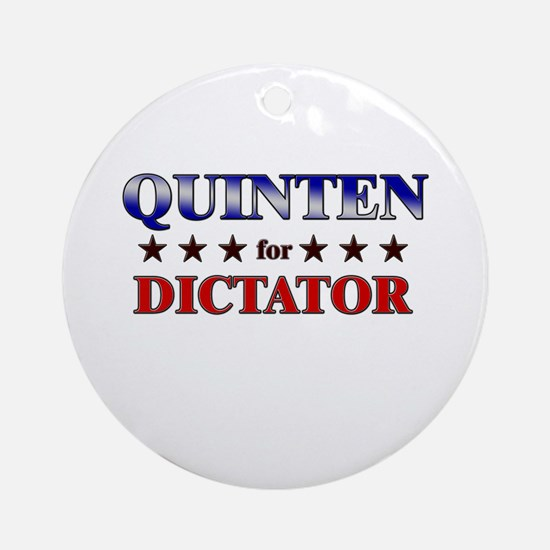 QUINTEN for dictator Ornament (Round)
