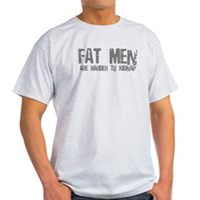 Fat Men Are Harder To Kidnap Light T-Shirt