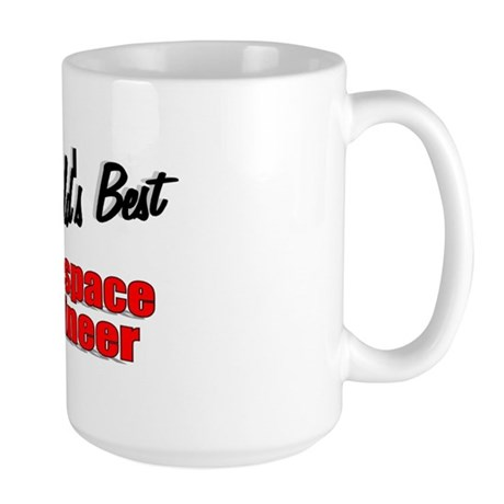 """The World's Best Aerospace Engineer"" Large Mug"