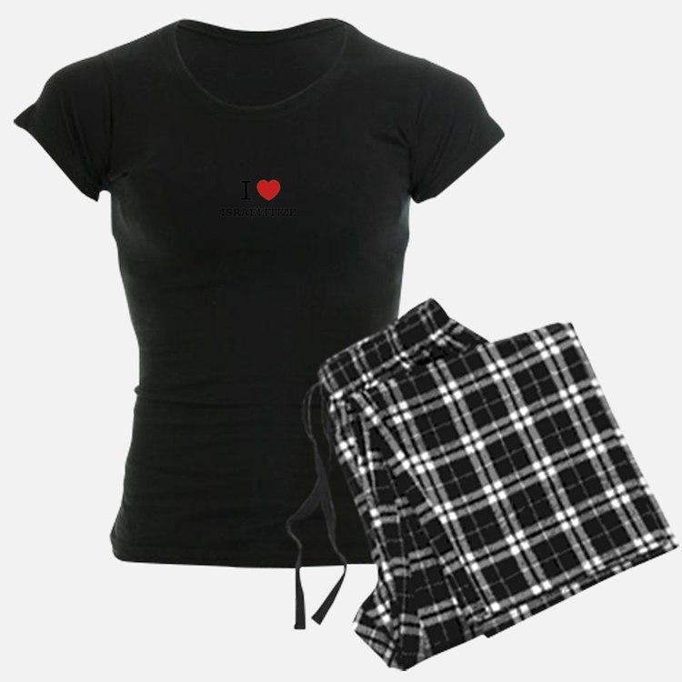 I Love ISRAELITIZE Pajamas