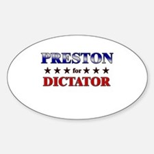 PRESTON for dictator Oval Decal