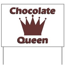 Chocolate Queen Yard Sign