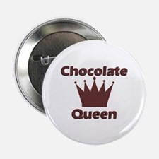"Chocolate Queen 2.25"" Button"