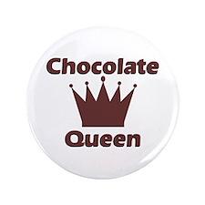"Chocolate Queen 3.5"" Button"