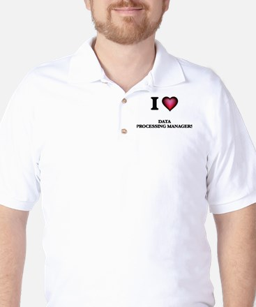 I love Data Processing Managers Golf Shirt