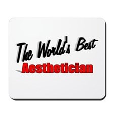 """The World's Best Aesthetician"" Mousepad"
