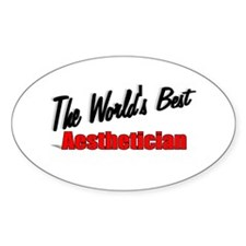"""""""The World's Best Aesthetician"""" Oval Decal"""