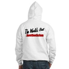 """""""The World's Best Aesthetician"""" Hoodie"""