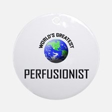 World's Greatest PERFUSIONIST Ornament (Round)